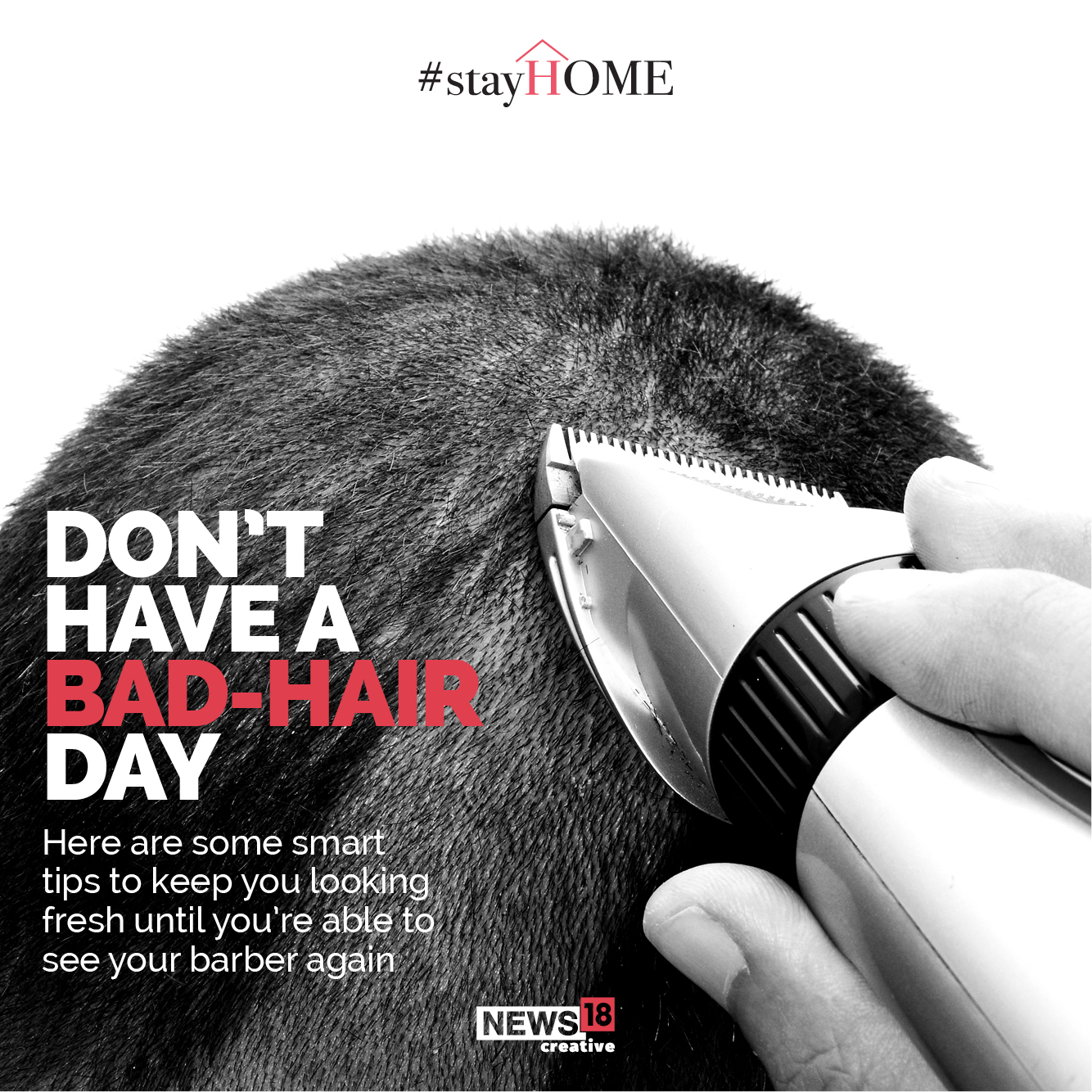 Dont have bad-hair day. Here are some smart tips to keep you looking fresh until youre able to see your barber again. (Image: News18 Creative)