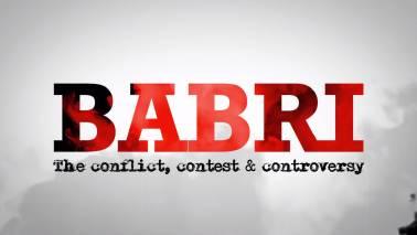 Babri Masjid vs Ram Mandir: The conflict, contest & controversy