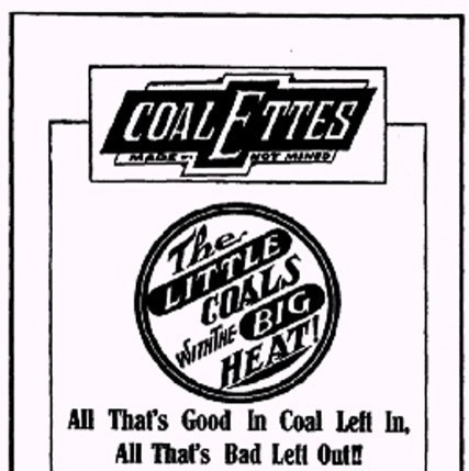 """Q16. In a November 12, 1911 edition of The Constitution newspaper, published in Atlanta, the Southern Compressed Coal Company placed an ad for """"Coalettes,"""" a refined fuel product for fires. What did this ad inspire?"""