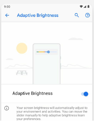 Adaptive brighntness - User's brightness settings in different surrondings is analysed and the phone automatically sets the brightness .