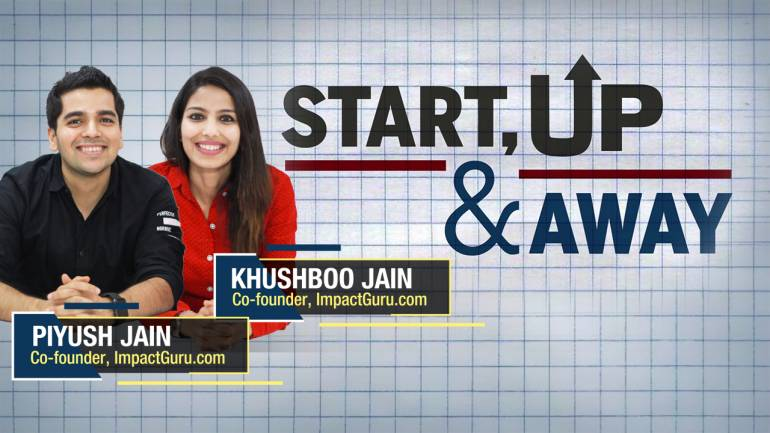 Start, Up and Away: Khushboo and Piyush Jain, the entrepreneur couple behind crowdfunding website ImpactGuru.com