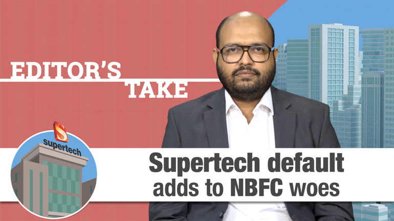 Editor's Take   Supertech default: What does it mean for NBFCs?
