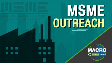 Macro@moneycontrol | MSME support and outreach programme