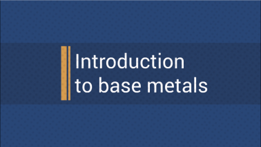 Introduction to base metals