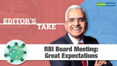 Editor's Take | RBI Board Meeting: Great Expectations