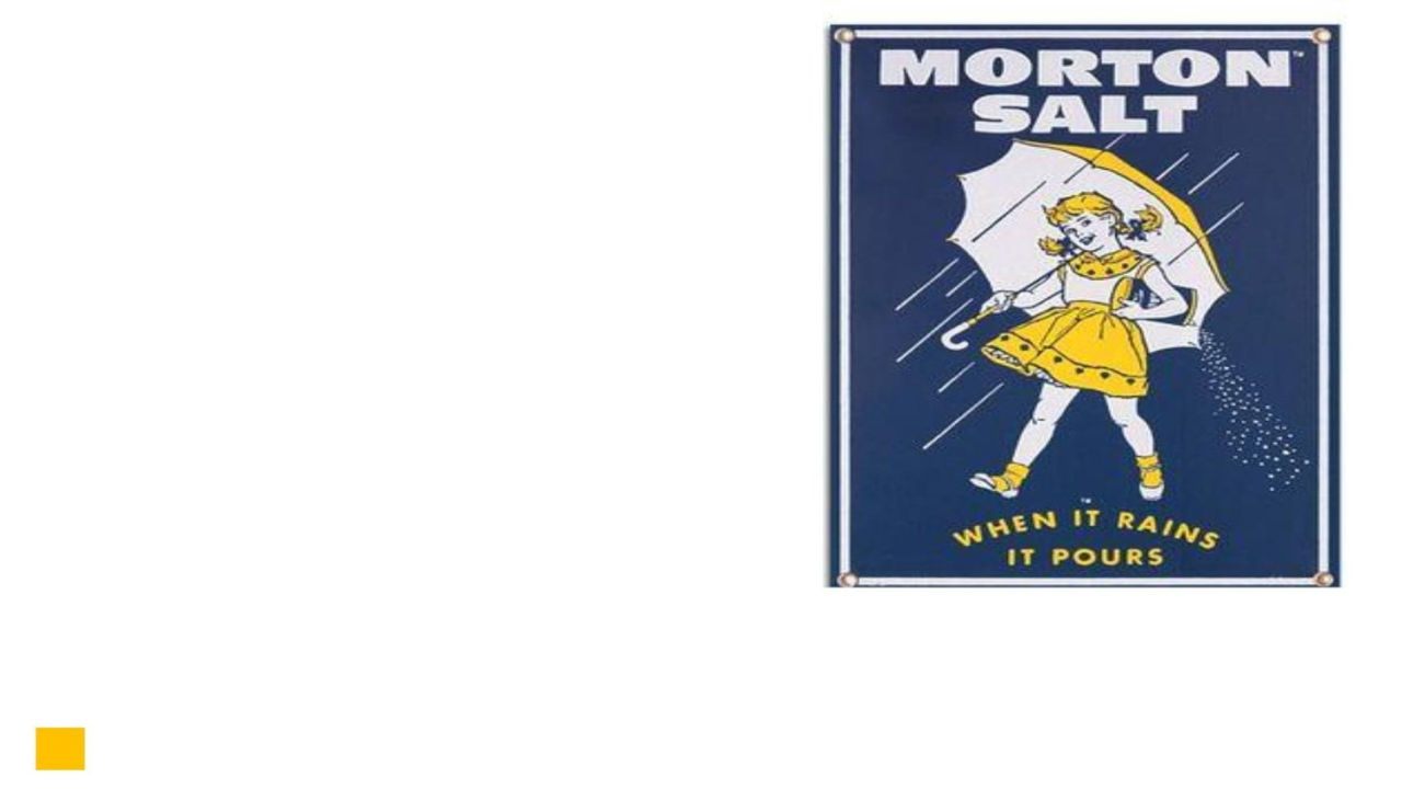 Answer: The tagline was used by the brand to illustrate the fact that Morton Salt was free flowing even in rainy weather, without absorbing moisture and clumping. The company used to add magnesium carbonate as an absorbing agent to table salt.