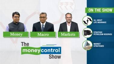 The Moneycontrol Show | Life insurance, strategic petroleum reserves and market strategies
