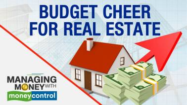 Managing Money With Moneycontrol | Budget boost for real estate