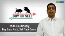 Buy & Sell | Trade cautiously; buy Bajaj Auto, sell Tata Comm