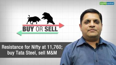 Buy or Sell | Resistance for Nifty at 11760; buy Tata Steel, sell M&M