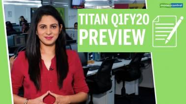 Titan Q1FY20 preview