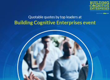 Quotable quotes by top leaders at Building Cognitive Enterprise Event