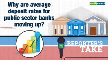 Reporter's Take   Why average deposit rates for public sector banks are moving up