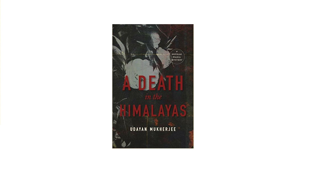 Udayan Mukherjee's latest novel 'A Death in the Himalayas: A Neville Wadia Mystery' is out now on Amazon and Flipkart