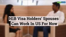 Reporter's Take | Spouses of H-1B Visa holders can work for now in the US
