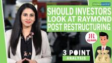 3 Point Analysis | Should investors look at Raymond post restructuring