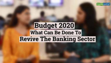 Budget 2020: Reviving the banking sector