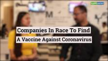Editor's Take | Drug companies in race to find vaccine and eliminate COVID-19