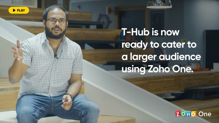 T-Hub is now ready to cater to a larger audience using Zoho One.